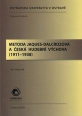 Metoda Jaques-Dalcrozova a česká hudební výchova (1911-1938)