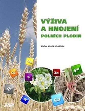 Výživa a hnojení polních plodin - Vaněk, Václav