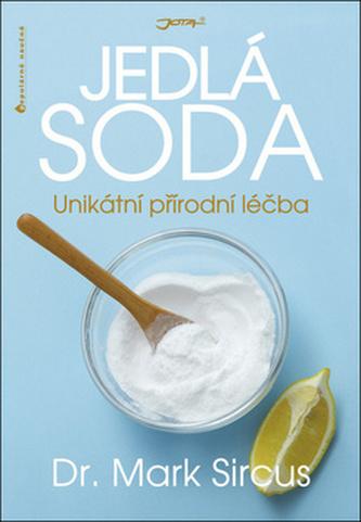 Jedlá soda Unikátní přírodní léčba - Mark Sircus