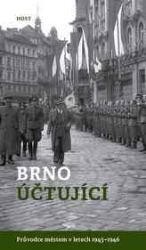 Brno účtující - Průvodce městem 1945–1946