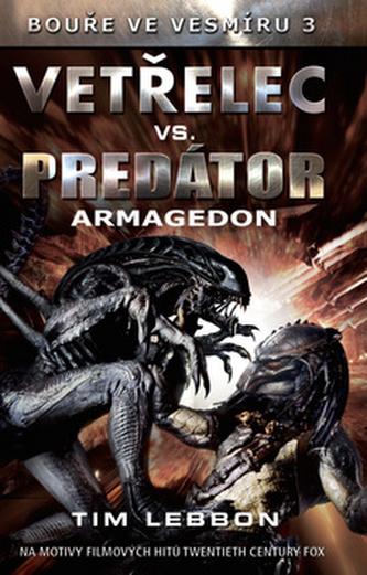 Vetřelec vs. Predátor - Armagedon - Lebbon Tim