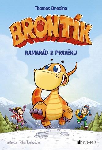 Brontík - Kamarád z pravěku - Thomas Brezina
