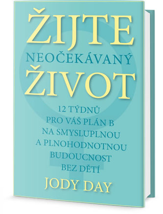 Žijte neočekávaný život - Day Jody