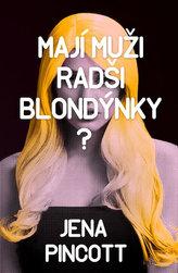 Mají muži radši blondýnky?