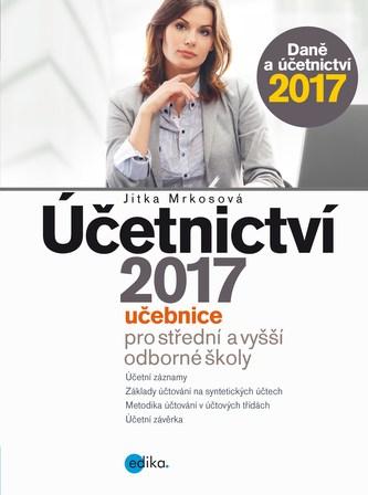 Účetnictví 2017, učebnice pro SŠ a VOŠ - Jitka Mrkosová