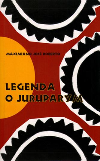 Legenda o Juruparym - Maximiano José Roberto