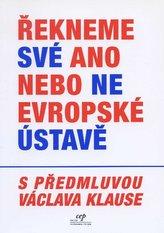 Řekneme své ano nebo ne evropské ústavě