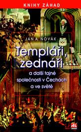Templáři, zednáři a další tajné společnosti v Čechách a ve světě