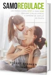 Samoregulace - Jak pomoci svému dítěti (i vám) prolomit cyklus stresu a úspěšně se zapojit do života