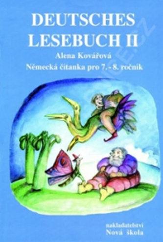 Deutsches Lesebuch II (Německá čítanka pro 7. - 8. ročník) - Kovářová Alena