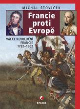 Francie proti Evropě - Války revoluční Francie 1792-1802