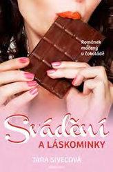 Svádění a láskominky - Románek máčený v čokoládě