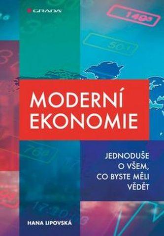 Moderní ekonomie - Jednoduše o všem, co byste měli vědět - Lipovská Hana