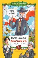 Tomáš Garrigue Masaryk očima slečny Alice a mistra Viktora - Velikáni do kapsy