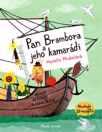 Pan Brambora a jeho kamarádi - Na cestě do Evropy a do vašich bříšek - Markéta Hrubešová