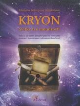 Kryon - Svitky tvé moudrosti