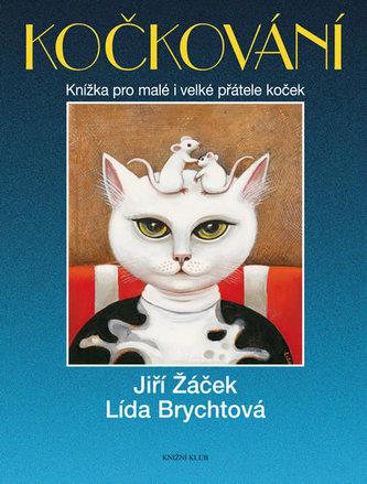 Kočkování - Knížka pro malé i velké přátele koček - Jiří Žáček