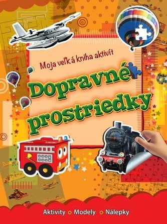 Dopravné prostriedky - Moja veľká kniha aktivít