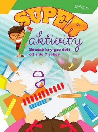 Super aktivity - náučné hry od 5 do 7 rokov
