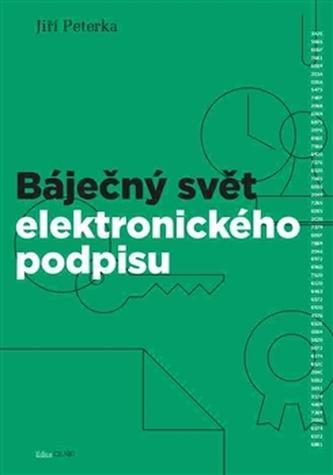 Báječný svět elektronického podpisu - Jiří Peterka