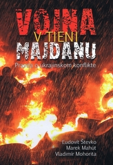 Vojna v tieni Majdanu