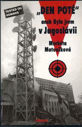 Den poté, aneb Byla jsem v Jugoslávii