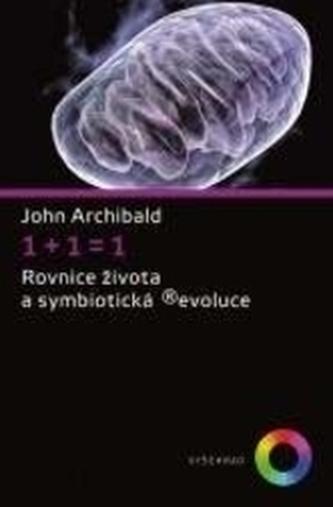 1+1=1 Rovnice života a symbiotická ®evoluce - Edwin F. Taylor; John Archibald Wheeler