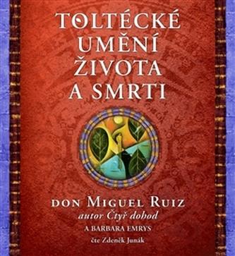 Toltécké umění života a smrti - Miguel Ruiz Don