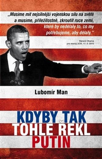 Kdyby tak tohle řekl Putin - Lubomír Man