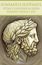 Výťah z Filippských dejín Pompeia Troga I-XVI