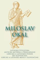 Latinská štylistika, Antická metrika a prekladanie gréckej a latinskej poézie do slovenčiny, Grécke