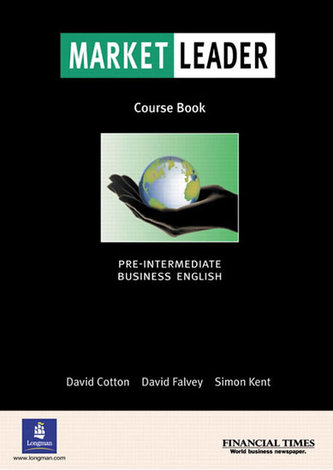 Market Leader: Pre-intermediate Coursebook : Business English with the Financial Times - Cotton, David