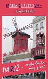 Paríž - moja láska, môj život