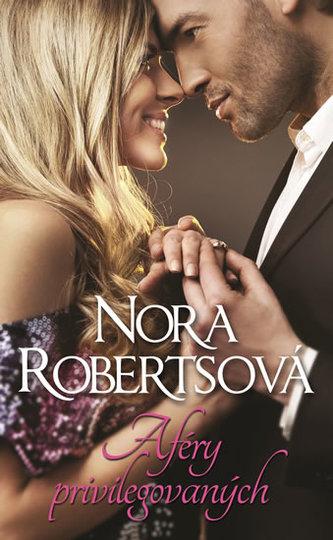 Aféry privilegovaných - Nora Robertsová