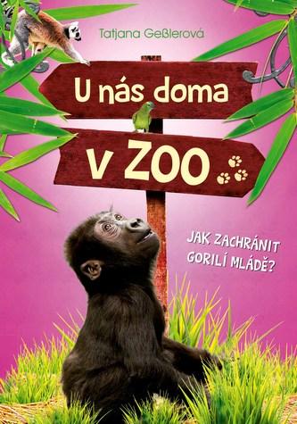 U nás doma v ZOO: Jak zachránit gorilí mládě? - Gesslerová Tatjana
