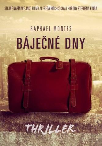 Báječné dny - Raphael Montes