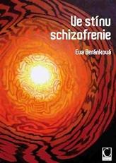 Ve stínu schizofrenie