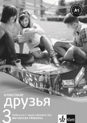 Klassnyje druzja 3 (A1.1) – metodická příručka + CD - neuveden