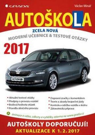 Autoškola 2017 - Moderní učebnice a testové otázky - Minář Václav