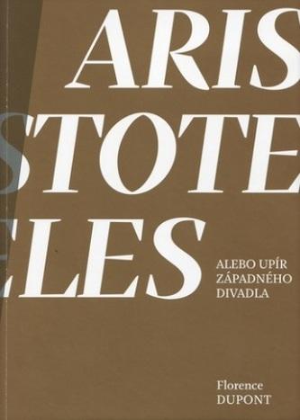 Aristoteles alebo upír západného divadla - Florence Dupont