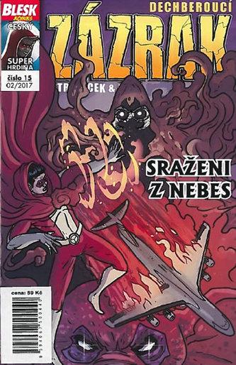 Blesk komiks 15 - Dechberoucí zázrak - Sraženi z nebes 02/2017 - Macek Petr, Kopl Petr,
