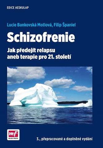 Schizofrenie - Jak předejít relapsu aneb terapie pro 21. století