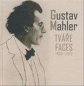 Gustav Mahler - Tváře / Faces 1860-2010