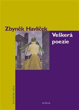 Veškerá poezie - Zbyněk Havlíček
