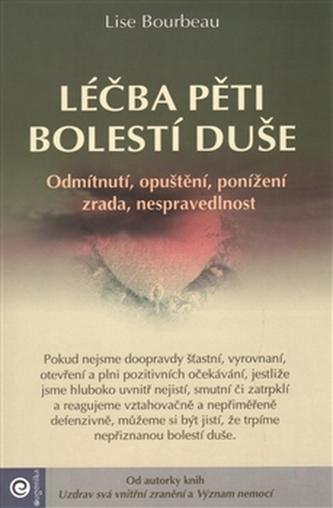 Léčba pěti bolestí duše - Lise Bourbeau