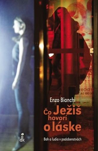 Čo Ježiš hovorí o láske - Enzo Bianchi