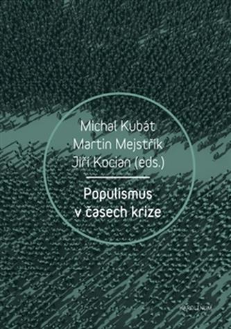 Populismus v časech krize - Martin Mejstřík