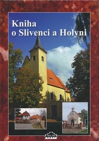 Kniha o Slivenci a Holyni - Kolektiv Autorů