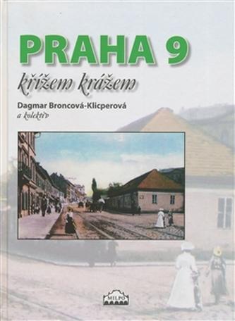 Praha 9 křížem krážem - Kolektiv Autorů