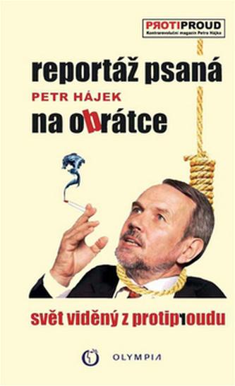 Reportáž psaná na obrátce - Petr Hájek